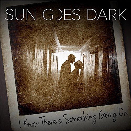 On Sanctuary Radio Now: Sun Goes Dark - I Know There's Something Going On